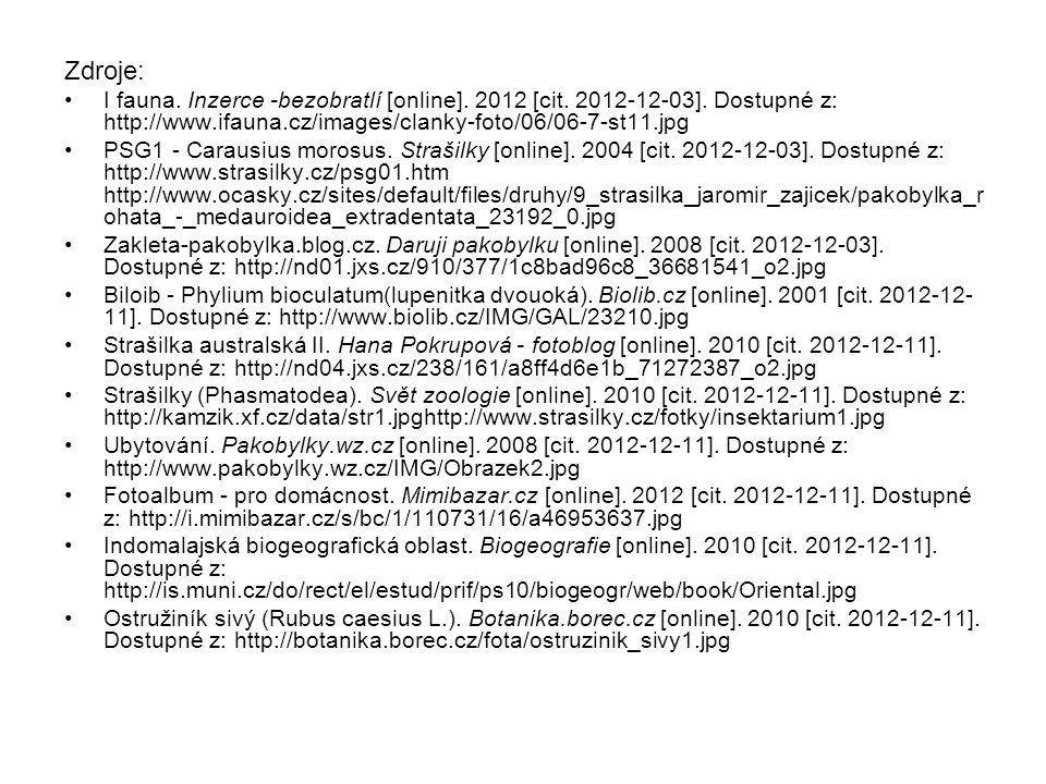 Zdroje: I fauna. Inzerce -bezobratlí [online]. 2012 [cit. 2012-12-03]. Dostupné z: http://www.ifauna.cz/images/clanky-foto/06/06-7-st11.jpg.